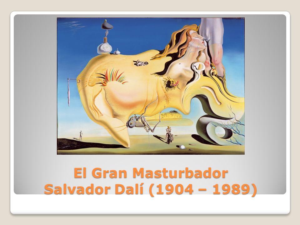 El Gran Masturbador Salvador Dalí (1904 – 1989)