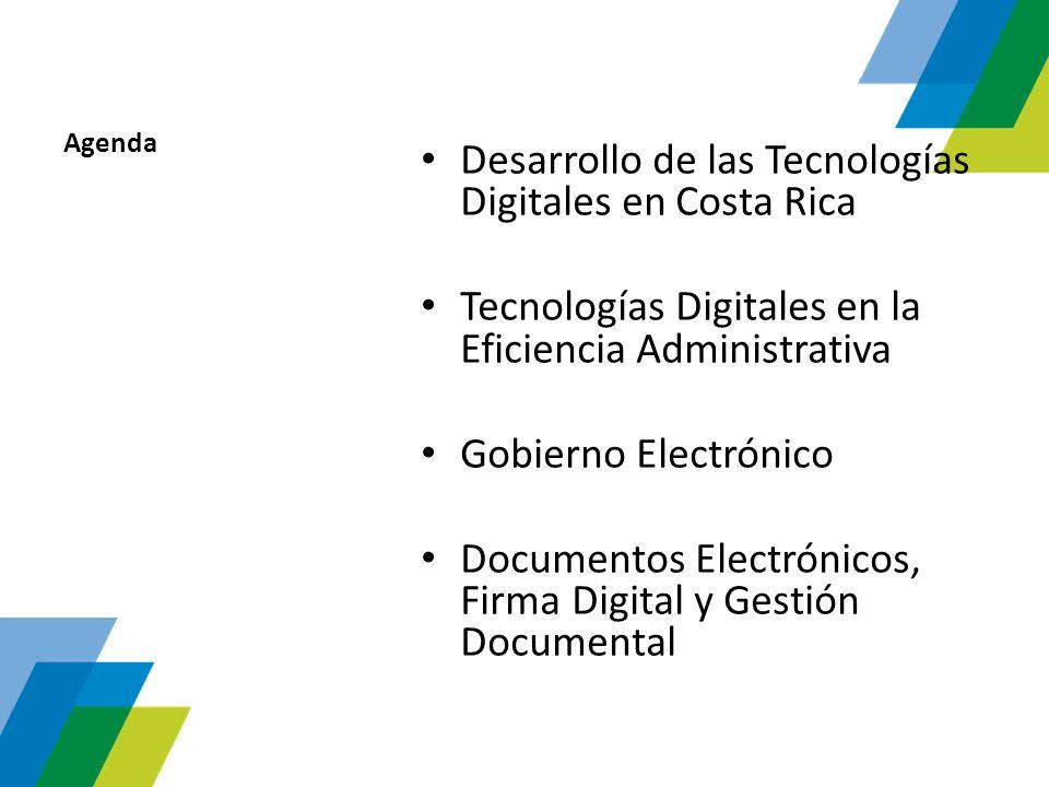 Agenda Desarrollo de las Tecnologías Digitales en Costa Rica Tecnologías Digitales en la Eficiencia Administrativa Gobierno Electrónico Documentos Ele