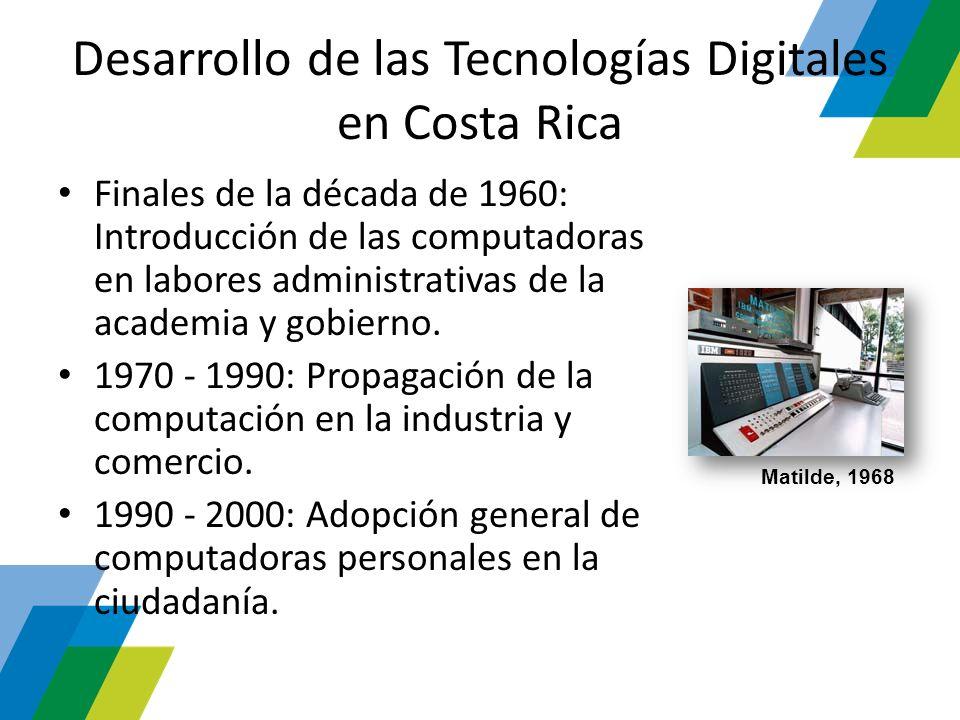 Desarrollo de las Tecnologías Digitales en Costa Rica Finales de la década de 1960: Introducción de las computadoras en labores administrativas de la