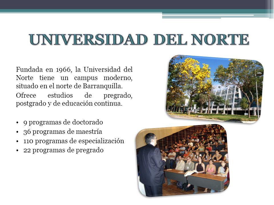 Fundada en 1966, la Universidad del Norte tiene un campus moderno, situado en el norte de Barranquilla.