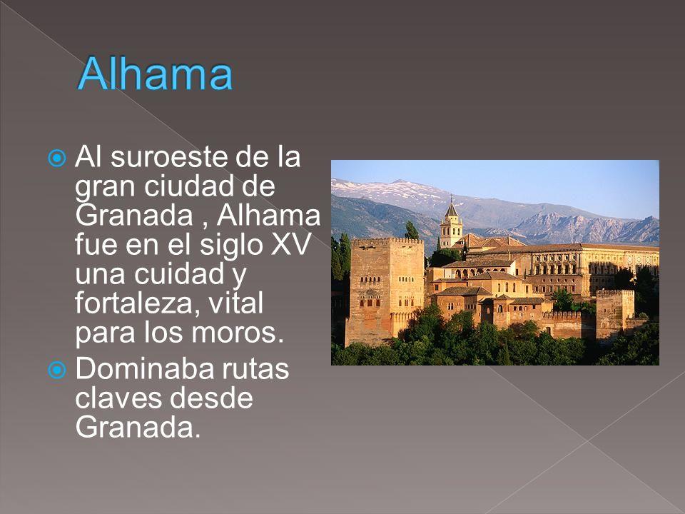 Al suroeste de la gran ciudad de Granada, Alhama fue en el siglo XV una cuidad y fortaleza, vital para los moros. Dominaba rutas claves desde Granada.