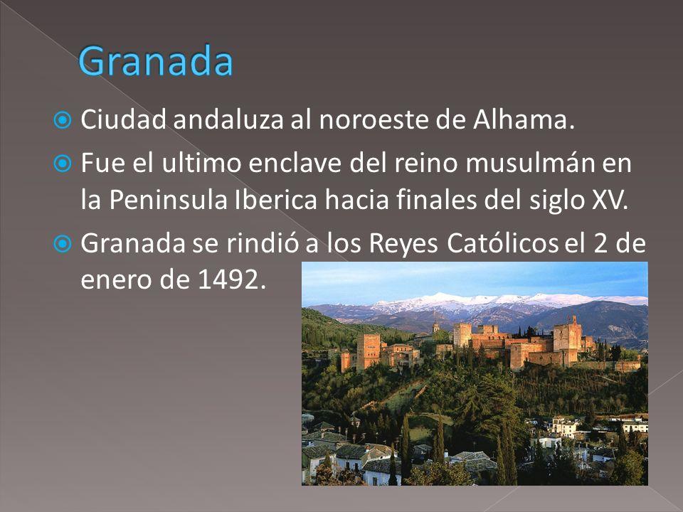 Ciudad andaluza al noroeste de Alhama. Fue el ultimo enclave del reino musulmán en la Peninsula Iberica hacia finales del siglo XV. Granada se rindió