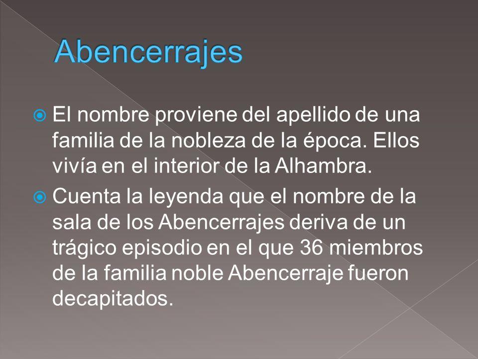 El nombre proviene del apellido de una familia de la nobleza de la época. Ellos vivía en el interior de la Alhambra. Cuenta la leyenda que el nombre d