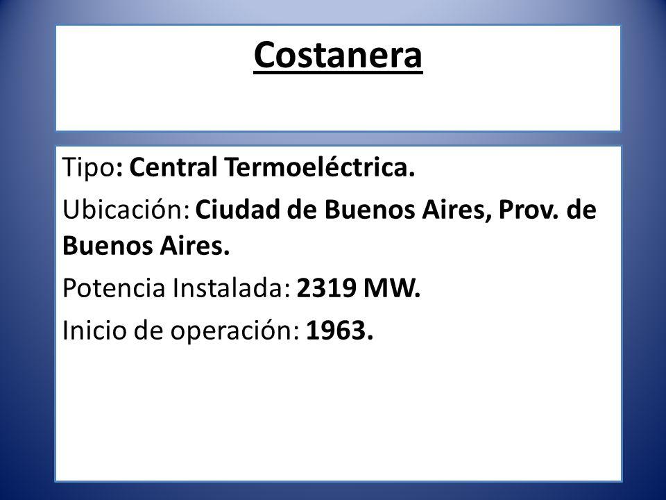 Costanera Tipo: Central Termoeléctrica. Ubicación: Ciudad de Buenos Aires, Prov. de Buenos Aires. Potencia Instalada: 2319 MW. Inicio de operación: 19