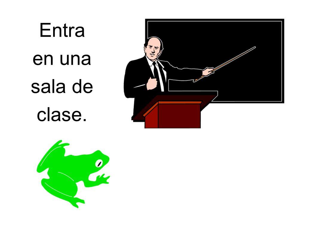 Entra en una sala de clase.