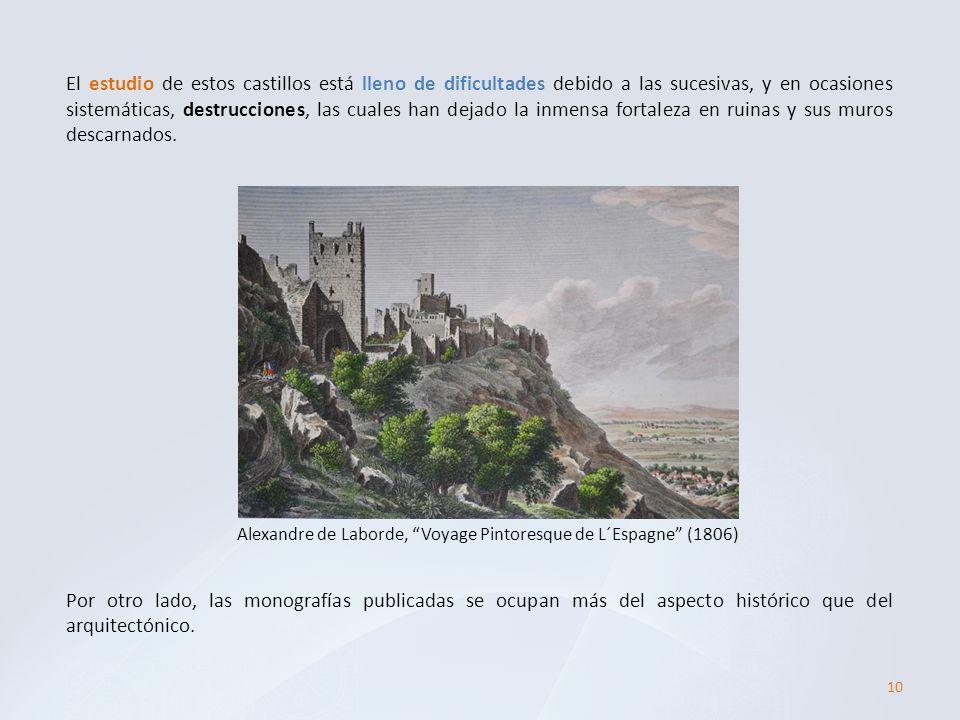 10 El estudio de estos castillos está lleno de dificultades debido a las sucesivas, y en ocasiones sistemáticas, destrucciones, las cuales han dejado