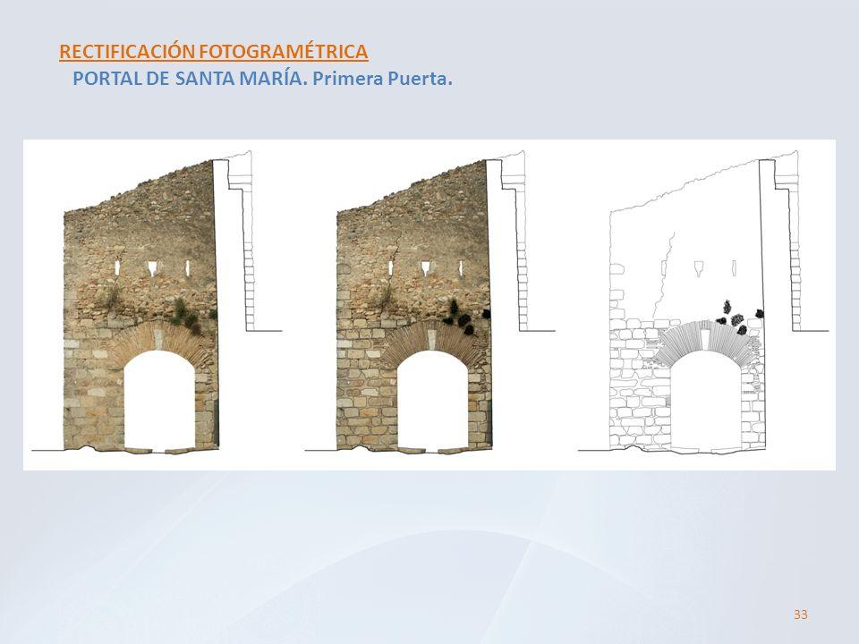 RECTIFICACIÓN FOTOGRAMÉTRICA PORTAL DE SANTA MARÍA. Primera Puerta. 33