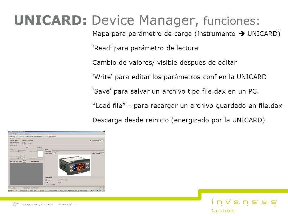UNICARD: Device Manager, funciones: © Invensys 00/00/00Invensys proprietary & confidential Slide 23 Mapa para parámetro de carga (instrumento UNICARD)