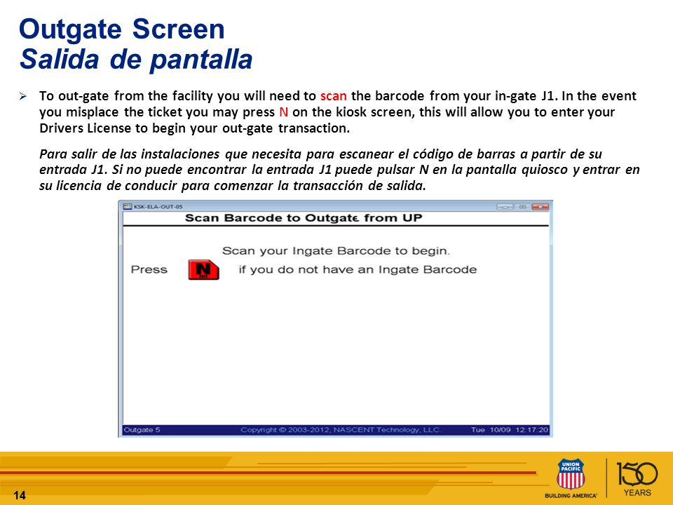 14 Outgate Screen Salida de pantalla To out-gate from the facility you will need to scan the barcode from your in-gate J1. In the event you misplace t