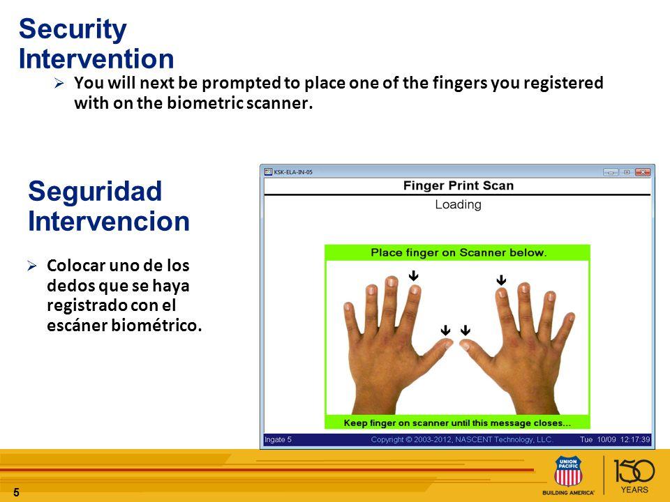 55 Security Intervention Colocar uno de los dedos que se haya registrado con el escáner biométrico. Seguridad Intervencion You will next be prompted t