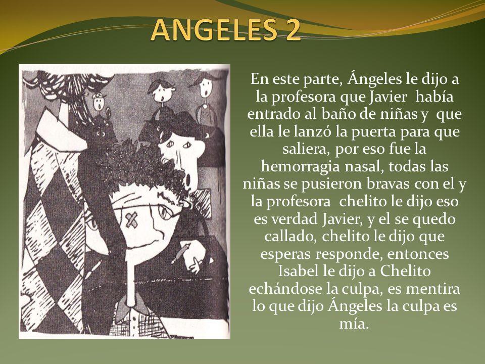En este parte, Ángeles le dijo a la profesora que Javier había entrado al baño de niñas y que ella le lanzó la puerta para que saliera, por eso fue la