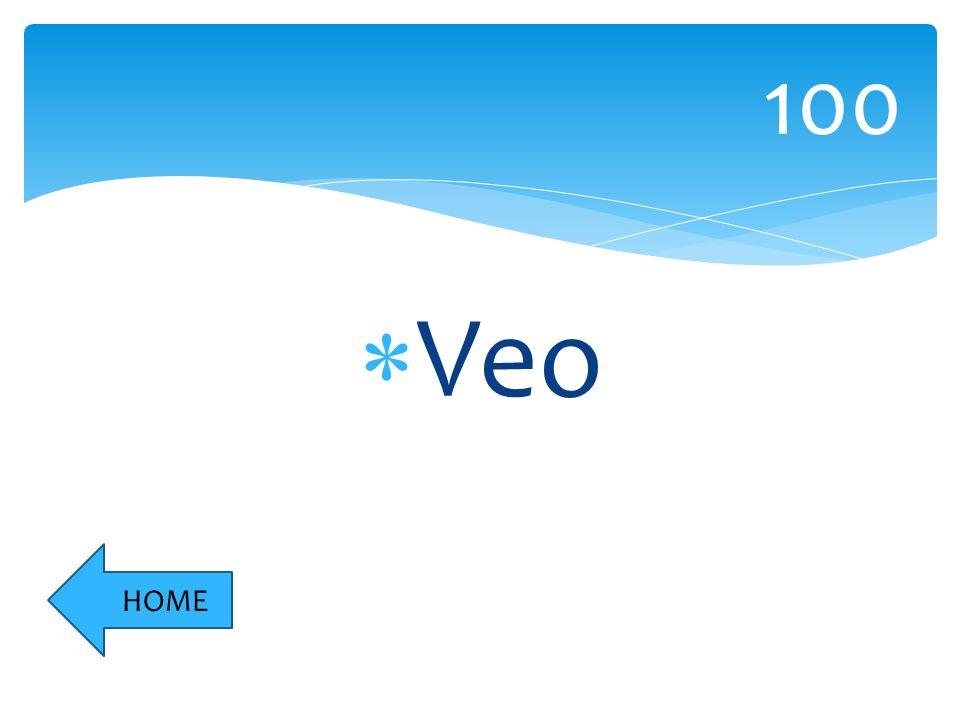 Veo 100 HOME