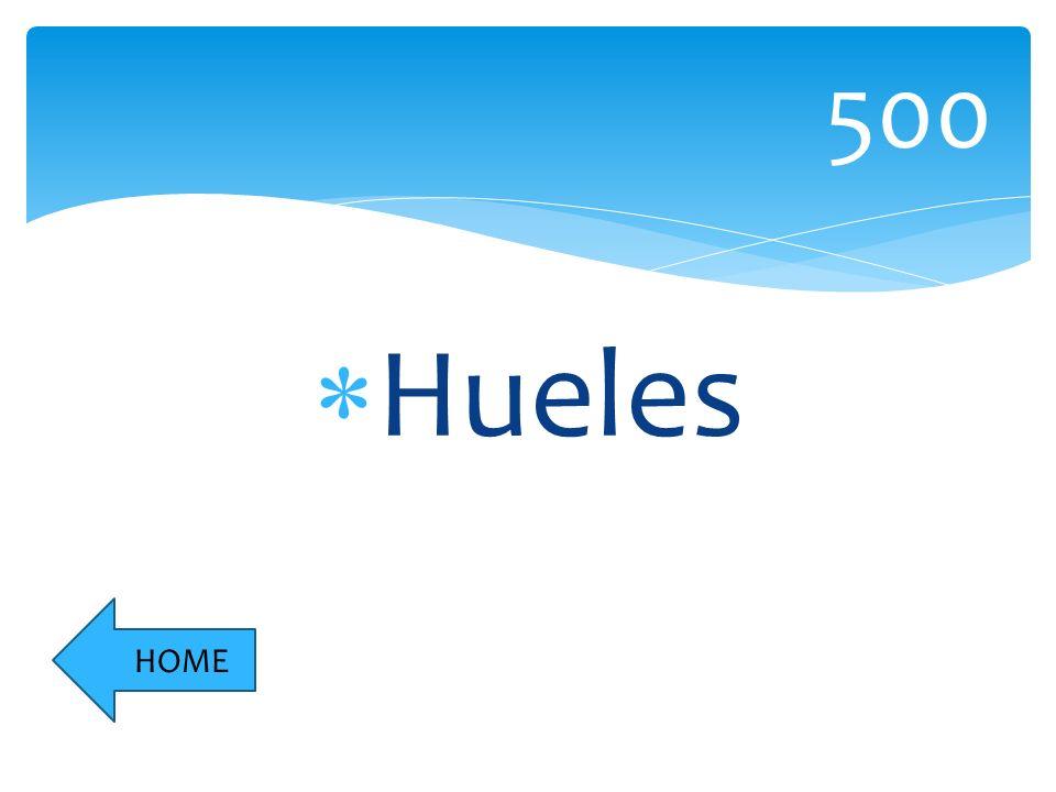 Hueles 500 HOME