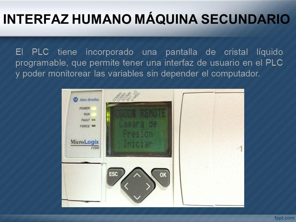 INTERFAZ HUMANO MÁQUINA SECUNDARIO El PLC tiene incorporado una pantalla de cristal líquido programable, que permite tener una interfaz de usuario en