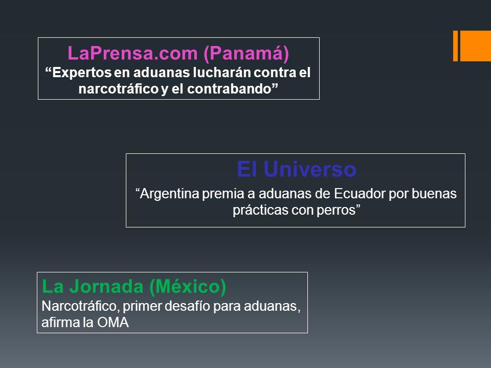 LaPrensa.com (Panamá) Expertos en aduanas lucharán contra el narcotráfico y el contrabando El Universo Argentina premia a aduanas de Ecuador por buena