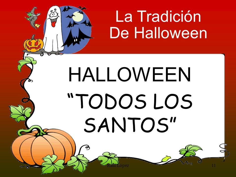 HALLOWEEN TODOS LOS SANTOS 11Raúl López La Tradición De Halloween