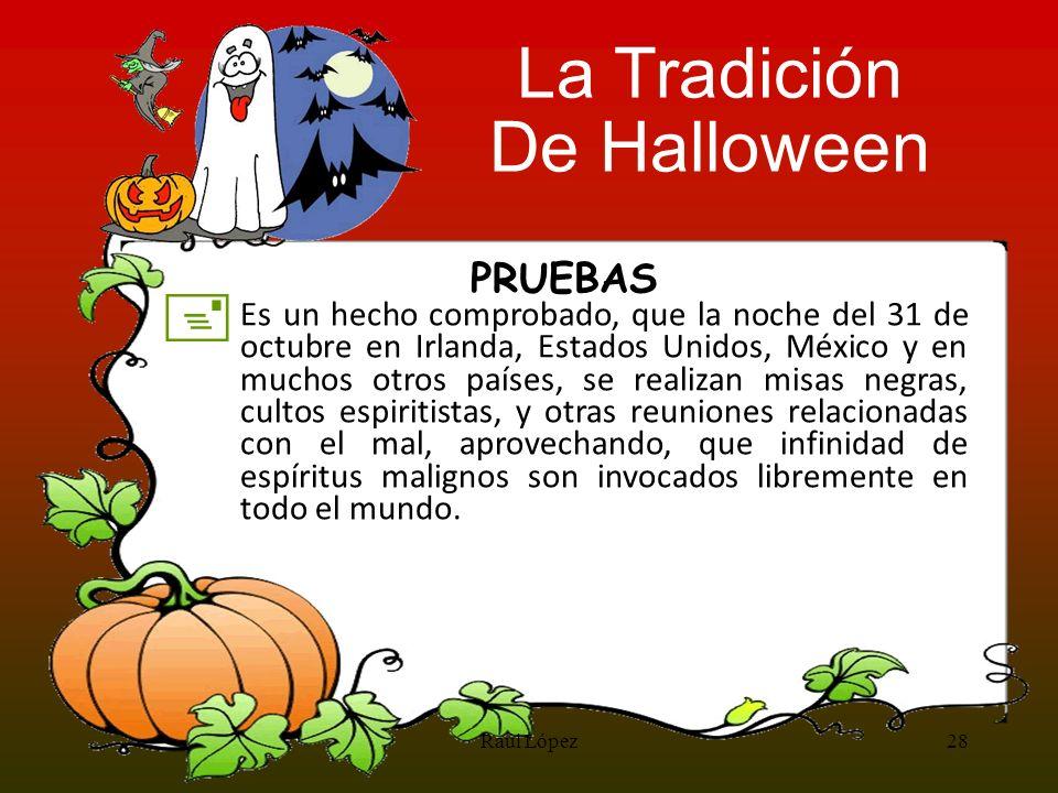 PRUEBAS + Es un hecho comprobado, que la noche del 31 de octubre en Irlanda, Estados Unidos, México y en muchos otros países, se realizan misas negras