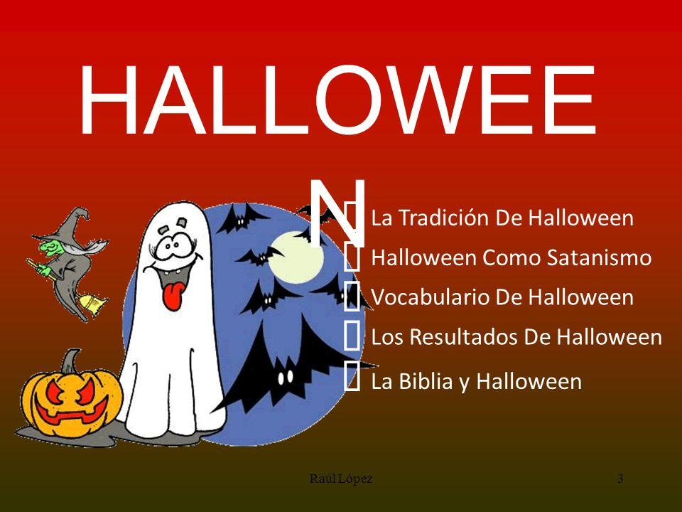 HALLOWEE N La Tradición De Halloween Halloween Como Satanismo Vocabulario De Halloween Los Resultados De Halloween La Biblia y Halloween 3Raúl López