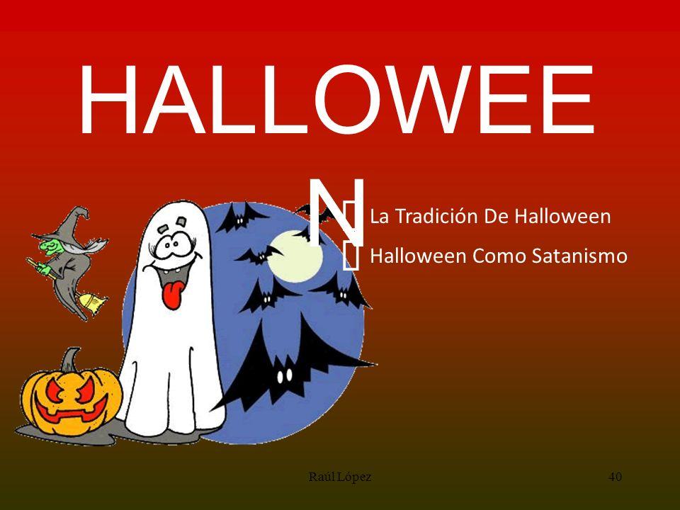 HALLOWEE N La Tradición De Halloween Halloween Como Satanismo 40Raúl López