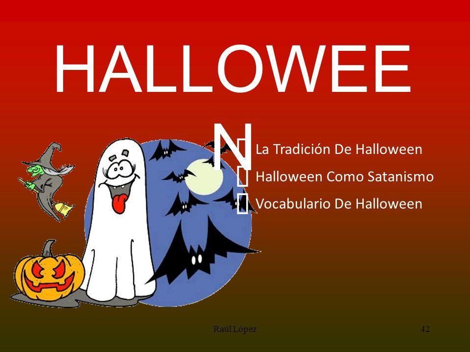HALLOWEE N La Tradición De Halloween Halloween Como Satanismo Vocabulario De Halloween 42Raúl López