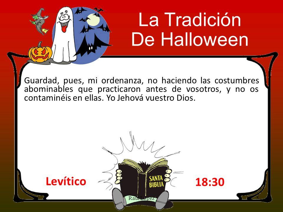 Halloween es una tradición pagana que se celebra de generación en generación todos los años el día 31 de Octubre en los Estados Unidos de América y en otros países del mundo en especial los países de Europa Se le conoce a este día como el día de los Santos o el día de las brujas.