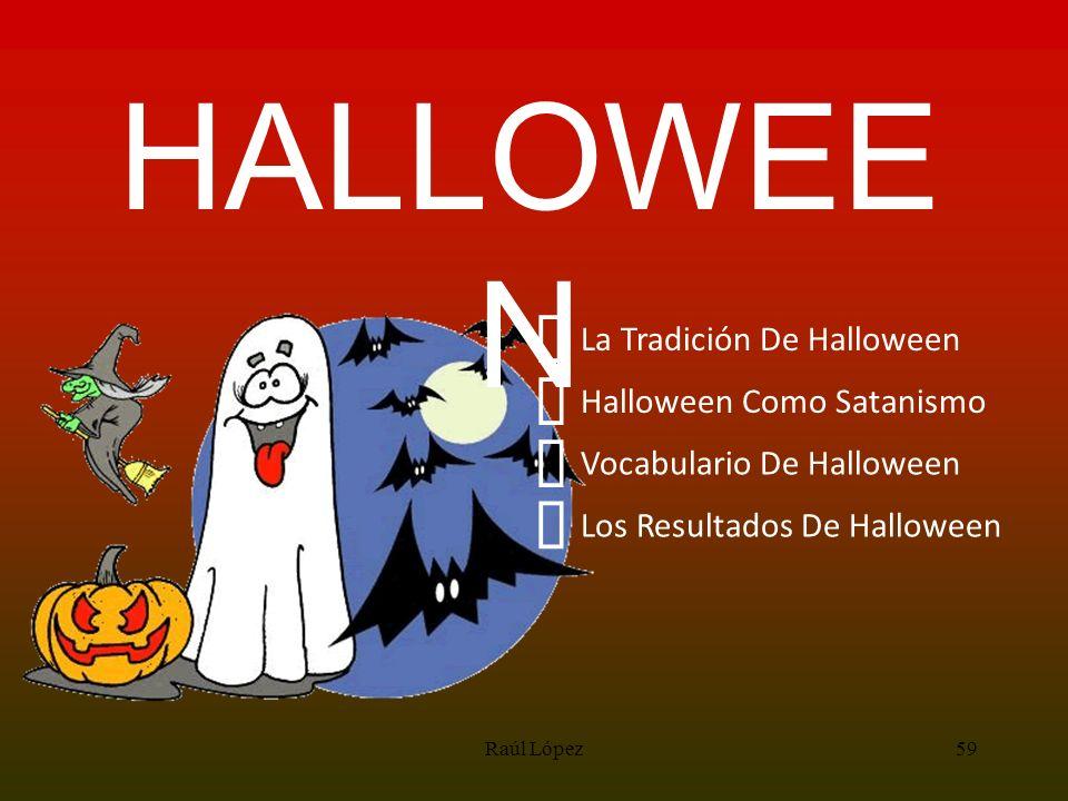 HALLOWEE N La Tradición De Halloween Halloween Como Satanismo Vocabulario De Halloween Los Resultados De Halloween 59Raúl López
