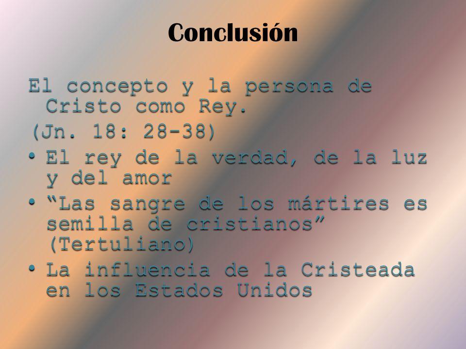 Conclusión El concepto y la persona de Cristo como Rey.