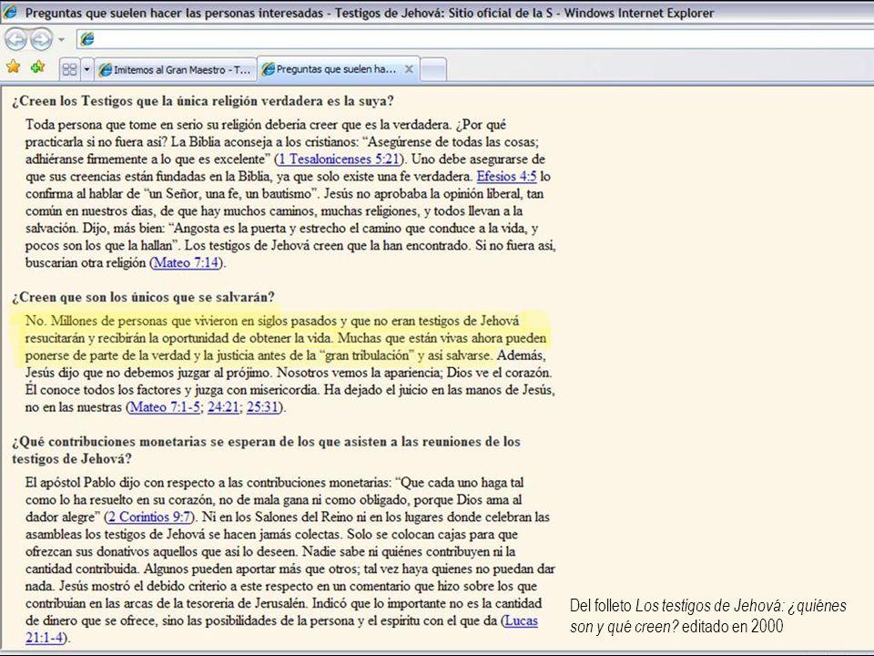 Del folleto Los testigos de Jehová: ¿quiénes son y qué creen? editado en 2000