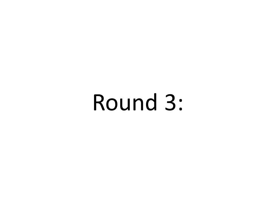 Round 3: