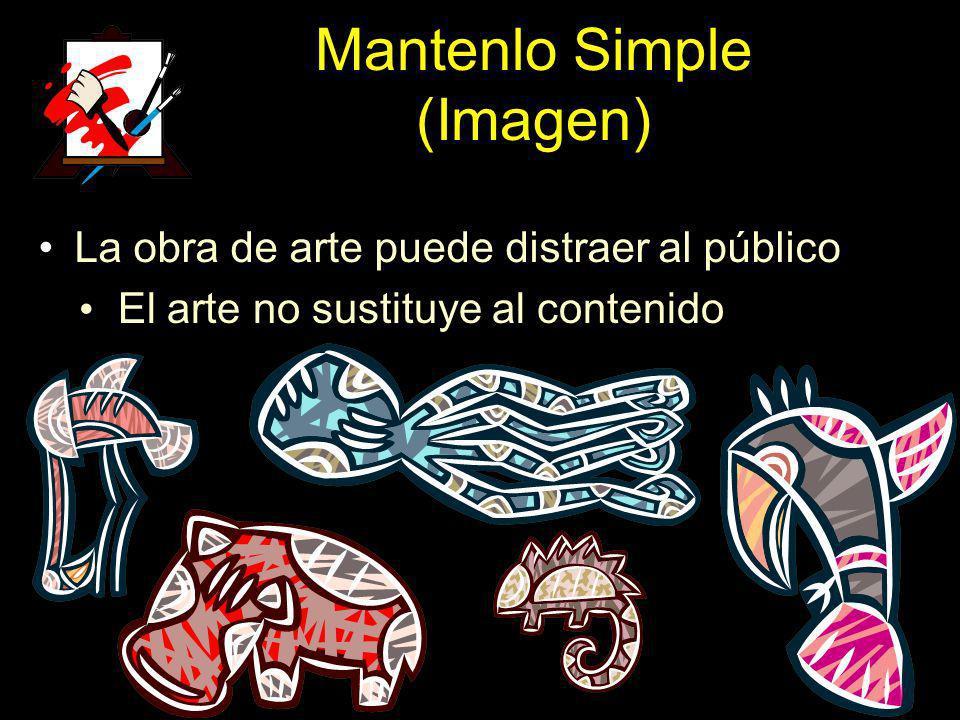 Mantenlo Simple (Imagen) La obra de arte puede distraer al público El arte no sustituye al contenido