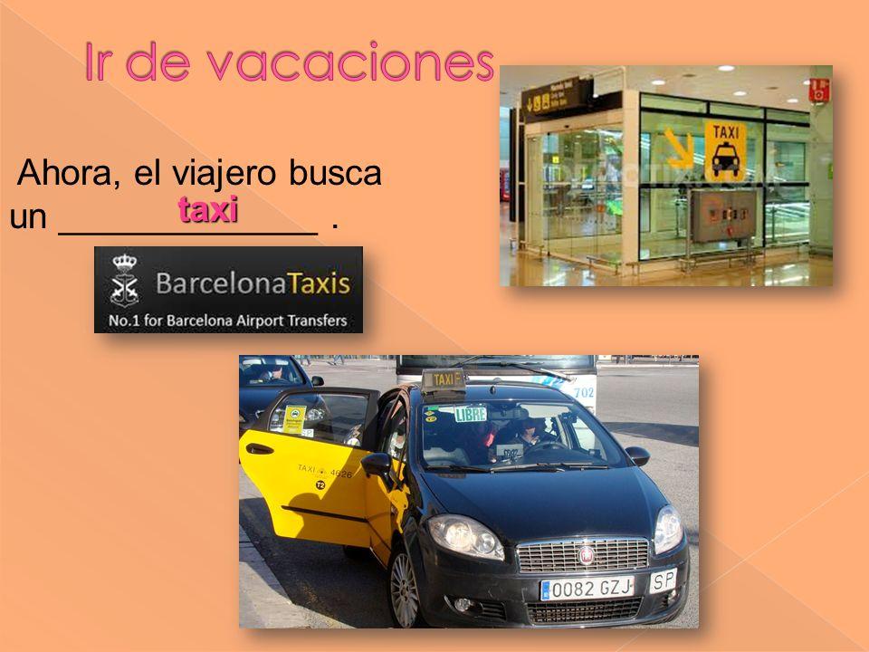 taxi Ahora, el viajero busca un _____________.