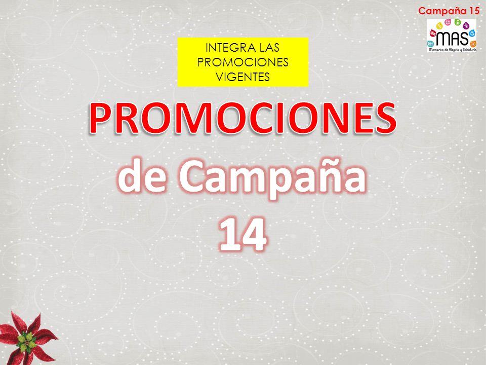 INTEGRA LAS PROMOCIONES VIGENTES Campaña 15