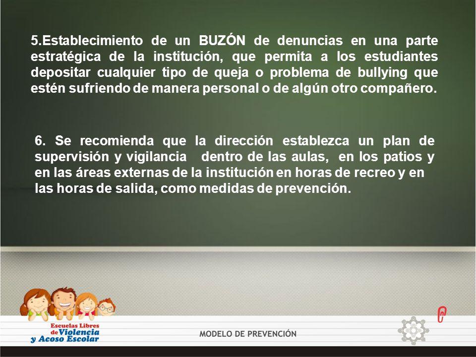 5.Establecimiento de un BUZÓN de denuncias en una parte estratégica de la institución, que permita a los estudiantes depositar cualquier tipo de queja
