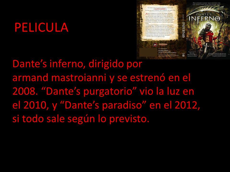Dantes inferno, dirigido por armand mastroianni y se estrenó en el 2008. Dantes purgatorio vio la luz en el 2010, y Dantes paradiso en el 2012, si tod