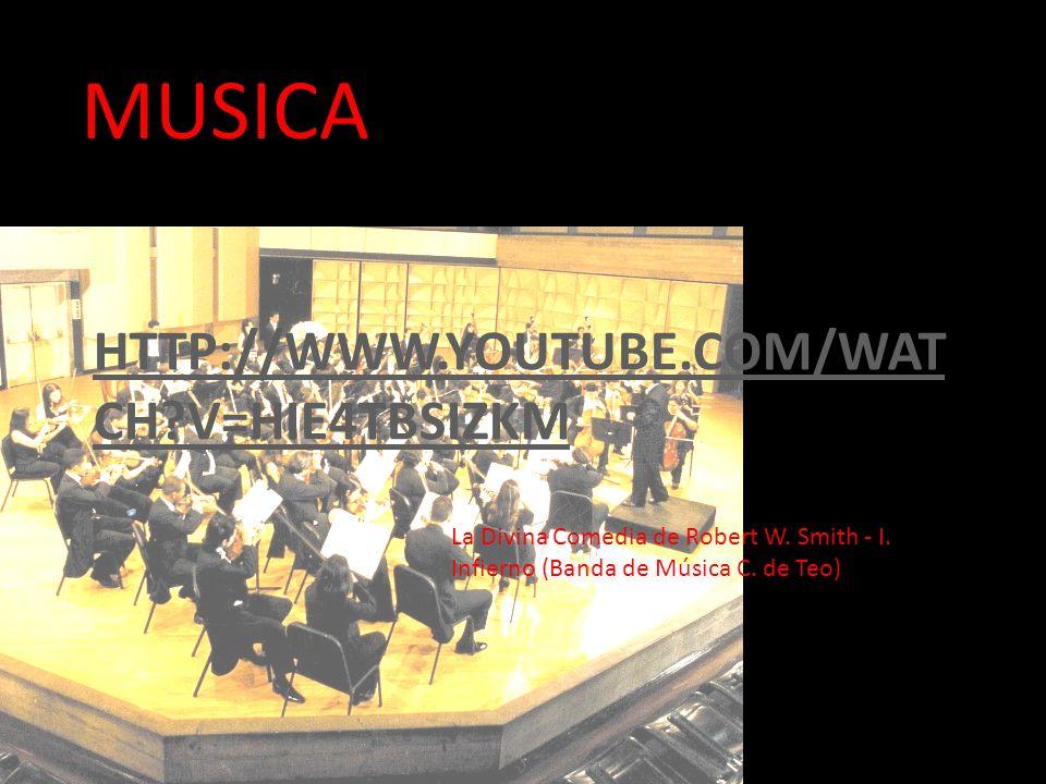 HTTP://WWW.YOUTUBE.COM/WAT CH?V=HIE4TBSIZKM MUSICA La Divina Comedia de Robert W. Smith - I. Infierno (Banda de Música C. de Teo)