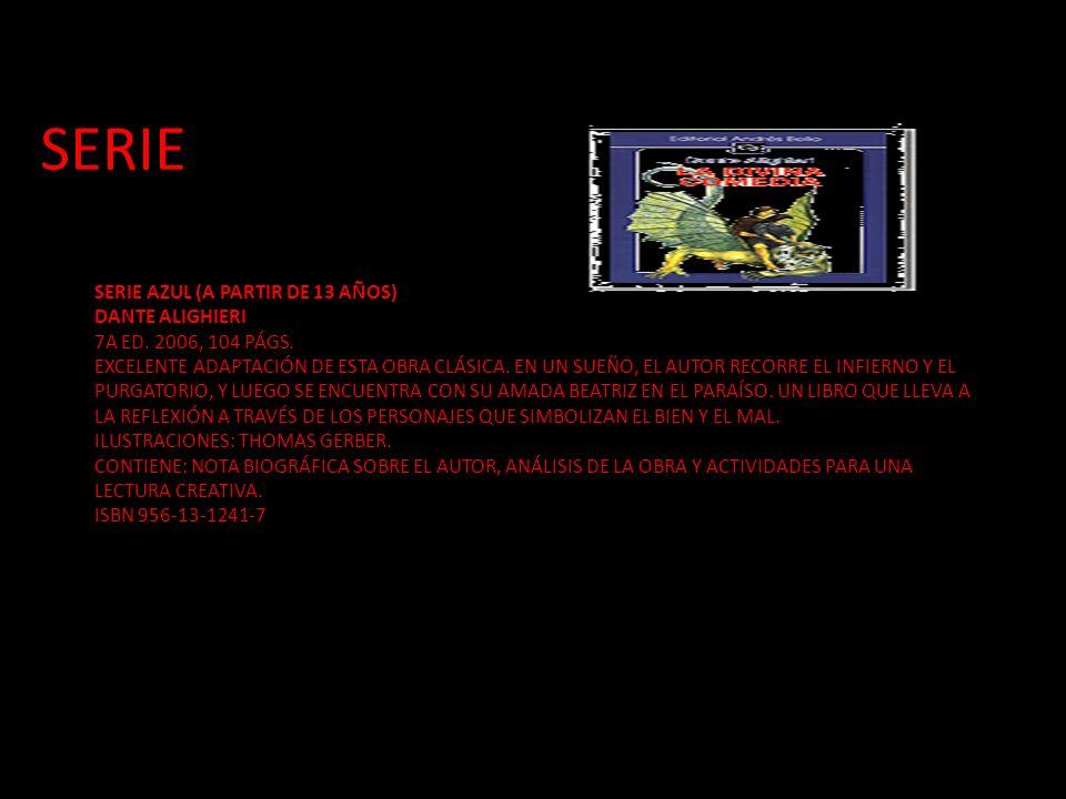 SERIE AZUL (A PARTIR DE 13 AÑOS) DANTE ALIGHIERI 7A ED. 2006, 104 PÁGS. EXCELENTE ADAPTACIÓN DE ESTA OBRA CLÁSICA. EN UN SUEÑO, EL AUTOR RECORRE EL IN