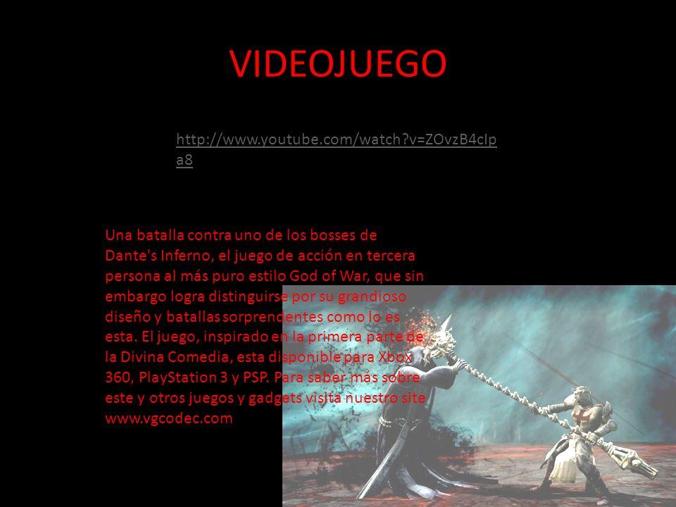VIDEOJUEGO http://www.youtube.com/watch?v=ZOvzB4cIp a8 Una batalla contra uno de los bosses de Dante s Inferno, el juego de acción en tercera persona al más puro estilo God of War, que sin embargo logra distinguirse por su grandioso diseño y batallas sorprendentes como lo es esta.