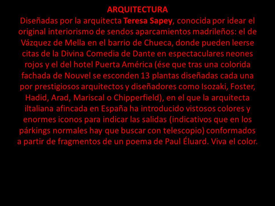 ARQUITECTURA Diseñadas por la arquitecta Teresa Sapey, conocida por idear el original interiorismo de sendos aparcamientos madrileños: el de Vázquez d