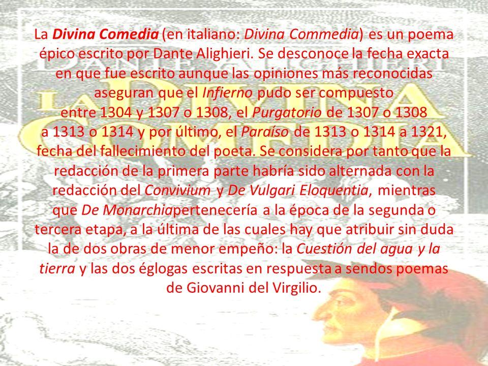 La Divina Comedia (en italiano: Divina Commedia) es un poema épico escrito por Dante Alighieri. Se desconoce la fecha exacta en que fue escrito aunque