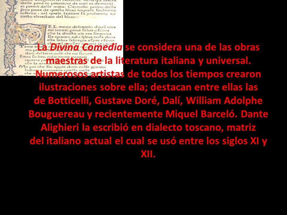 La Divina Comedia se considera una de las obras maestras de la literatura italiana y universal. Numerosos artistas de todos los tiempos crearon ilustr