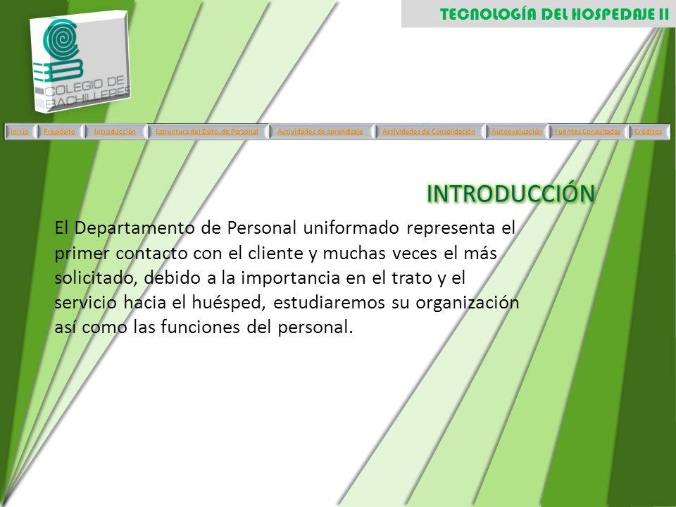 El Departamento de Personal uniformado representa el primer contacto con el cliente y muchas veces el más solicitado, debido a la importancia en el tr
