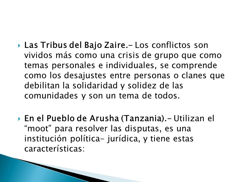 Las Tribus del Bajo Zaire.- Los conflictos son vividos más como una crisis de grupo que como temas personales e individuales, se comprende como los de