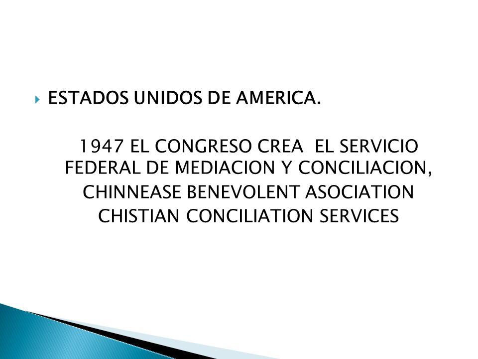 ESTADOS UNIDOS DE AMERICA. 1947 EL CONGRESO CREA EL SERVICIO FEDERAL DE MEDIACION Y CONCILIACION, CHINNEASE BENEVOLENT ASOCIATION CHISTIAN CONCILIATIO
