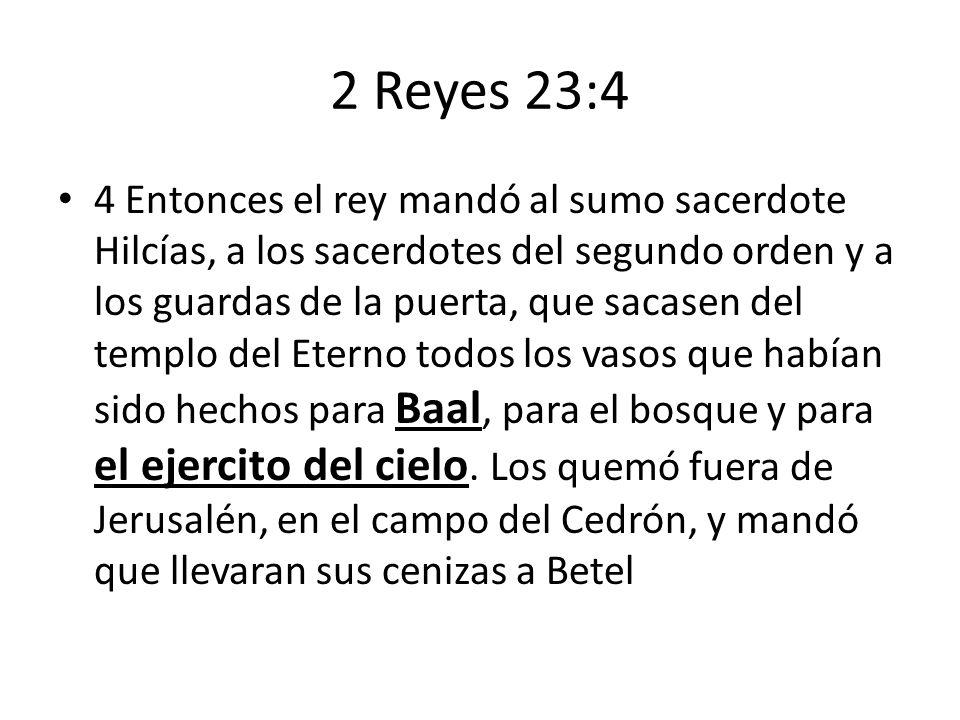 2 Reyes 23:4 4 Entonces el rey mandó al sumo sacerdote Hilcías, a los sacerdotes del segundo orden y a los guardas de la puerta, que sacasen del templ