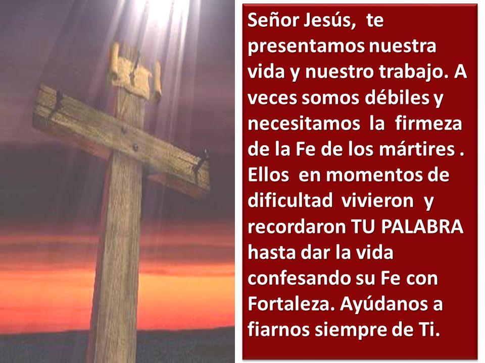 Señor Jesús, te presentamos nuestra vida y nuestro trabajo.
