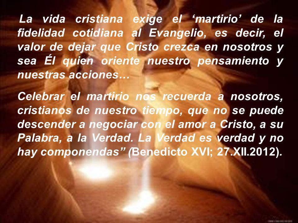 El martirio es el supremo testimonio de la verdad de la fe El mártir da testimonio de Cristo, muerto y resucitado (CIC.