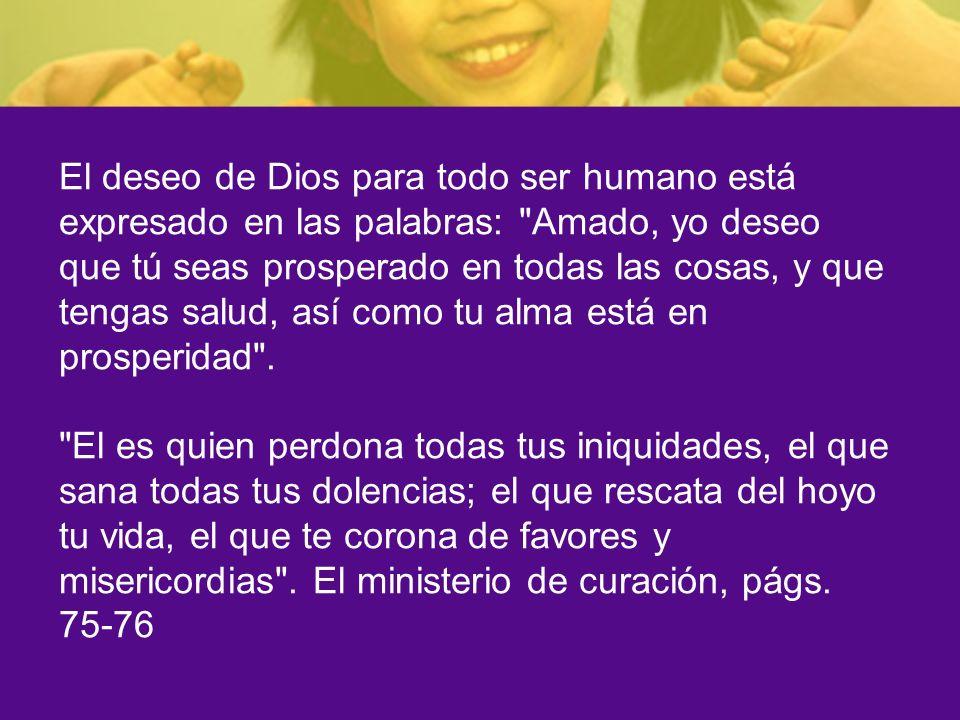 El deseo de Dios para todo ser humano está expresado en las palabras: