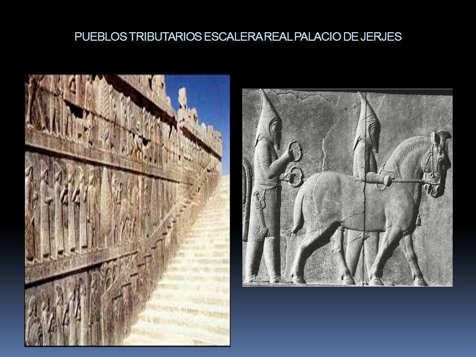 PUEBLOS TRIBUTARIOS ESCALERA REAL PALACIO DE JERJES