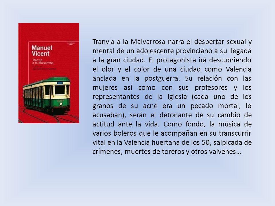 Tranvía a la Malvarrosa narra el despertar sexual y mental de un adolescente provinciano a su llegada a la gran ciudad.