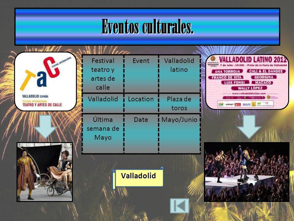 Valladolid Festival teatro y artes de calle EventValladolid latino ValladolidLocationPlaza de toros Última semana de Mayo DateMayo/Junio Eventos culturales.